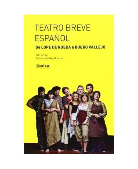 Teatro breve español. De Lope de Rueda a Buero Vallejo