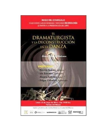El dramaturgista y la deconstrucciójn en la danza