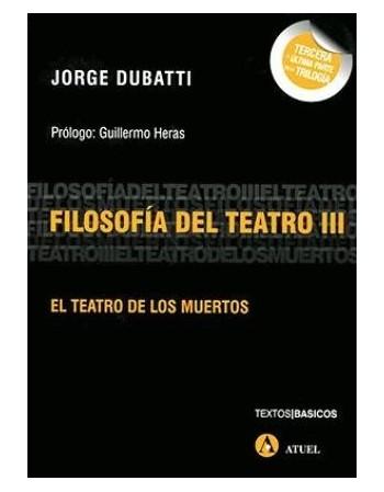 Filosofía del Teatro III