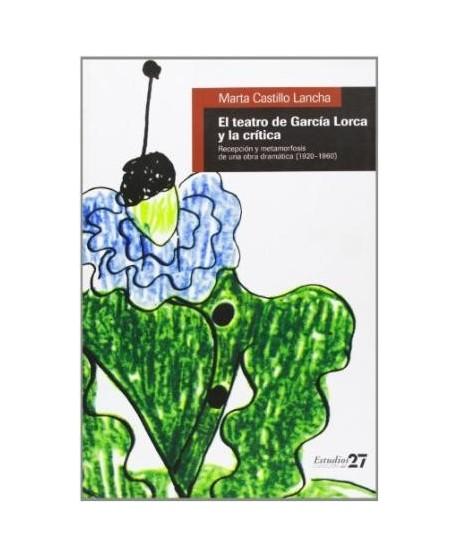 El teatro de García Lorca y la crítica: recepción y metamorfosis de una obra dramática (1920-1960)
