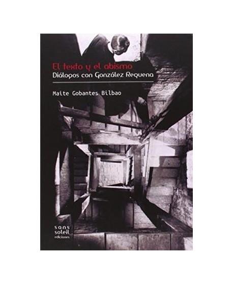 El texto y el abismo. Diálogos con González Requena
