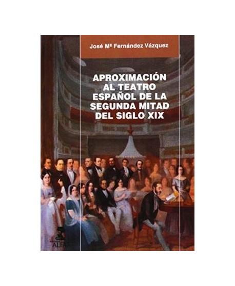 Aproximación al teatro español de la segunda mitad del siglo XIX