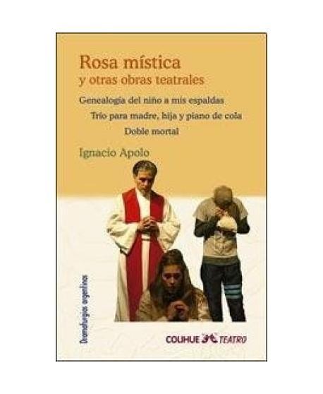 Rosa mística y otras obras teatrales