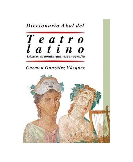 Diccionario del Teatro latino. Léxico, dramaturgia, escenografía