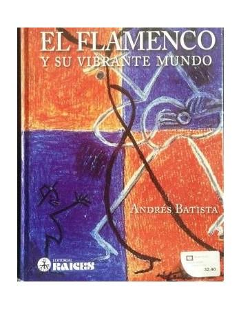 El flamenco y su vibrante...