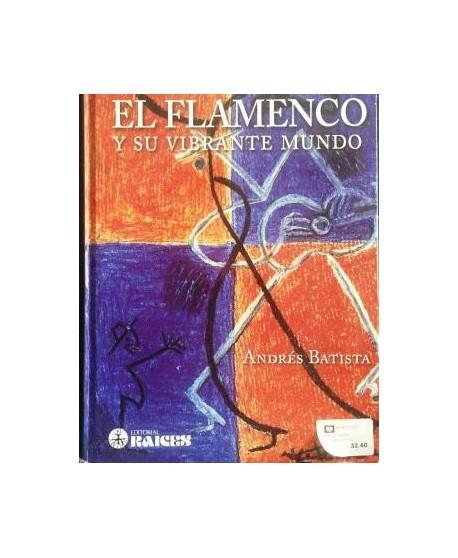 El flamenco y su vibrante mundo