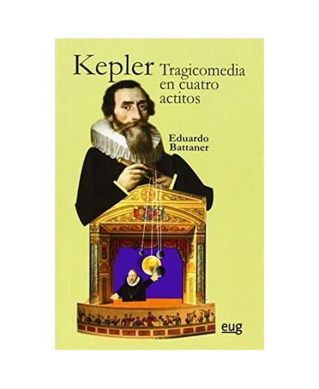 Kepler. Tragicomedia en cuatro actitos