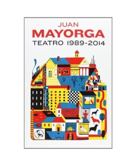 Juan Mayorga Teatro 1989-2014