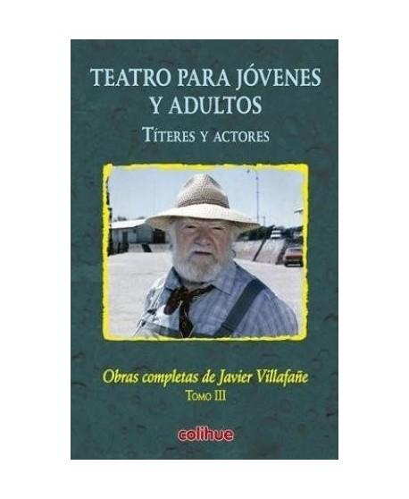 Teatro para jóvenes y adultos. Títeres y actores. Tomo III