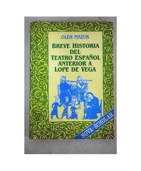 Breve historia del Teatro Español anterior a Lope de Vega