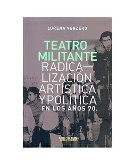 Teatro militante. Radicalización artística y política en los años 70