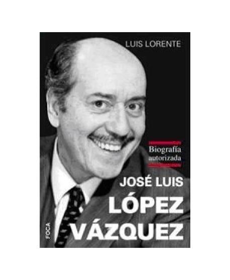 José Luis López Vázquez (Biografía autorizada)