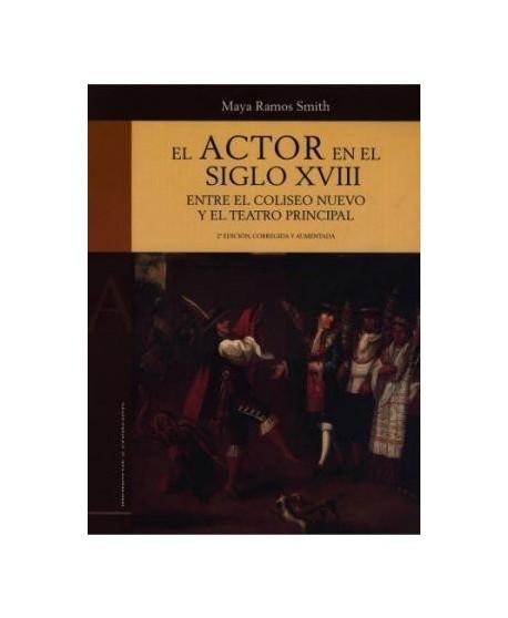 El actor en el siglo XVIII. Entre el coliseo nuevo y el teatro principal