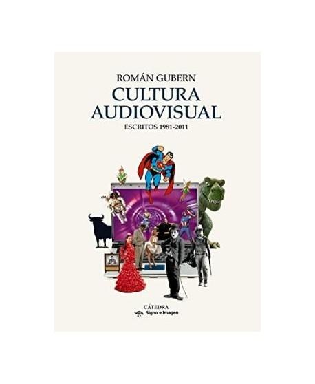 Cultura audiovisual. Escritos 1981-2011
