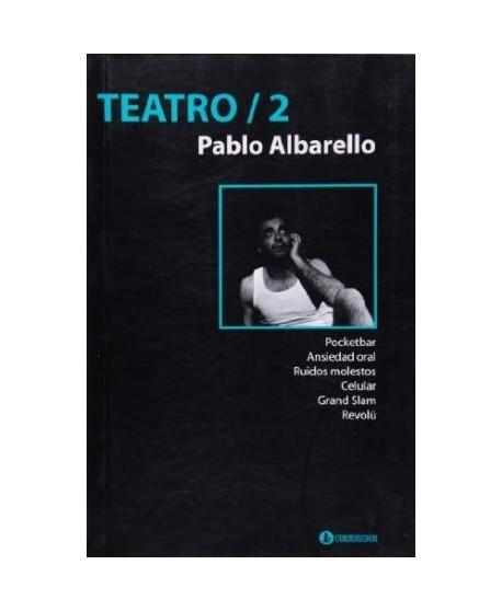 Teatro 2 Pablo Albarello: Pocketbar. Ansiedad oral. Ruidos molestos. Celular. Grand Slam. Revolú