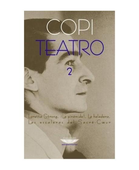 Teatro 2 COPI: Loretta Strong. ¡La pirámide!. La heladera. Las escaleras del Sacré-Coeur