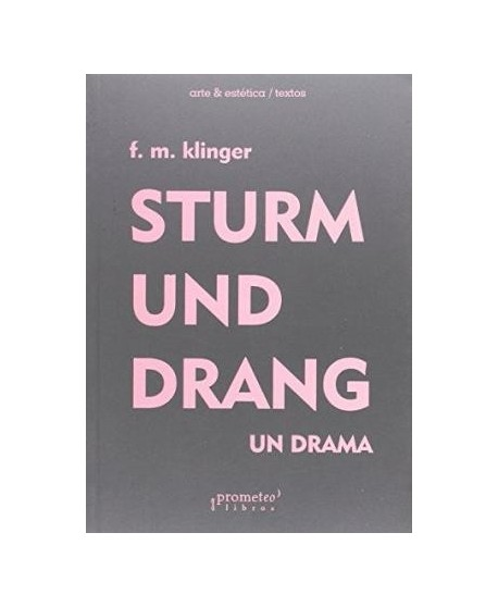 Sturm und drang. Un drama