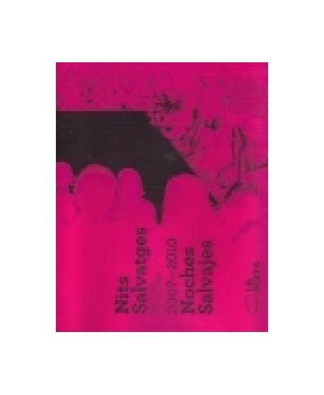 Noches Salvajes-Nits Salvatges- 2007-2010
