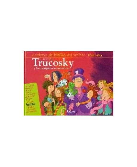 Academia de magia del profesor Trucosky. Tomo I. Trukosky y los increíbles aventureros