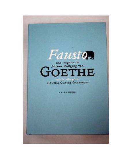 Fausto. Una tragedia de Johann Wolfgang von Goethe