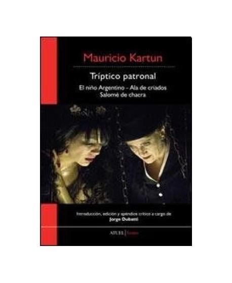 Tríptico patronal (El niño argentino- Ala de criados- Salomé de chacra)