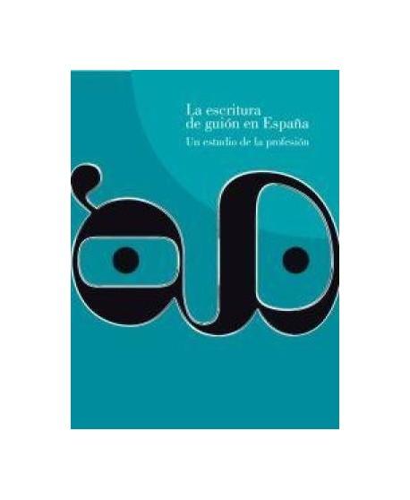 La escritura del guión en España. Un estudio de la profesión