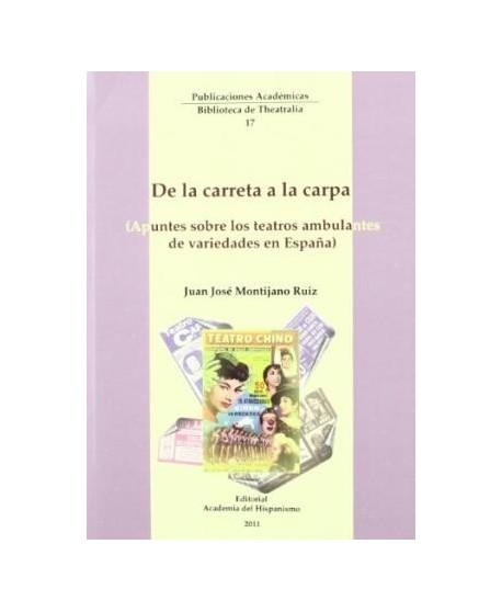De la carreta a la carpa (Apuntes sobre los teatros ambulantes de variedades en España)