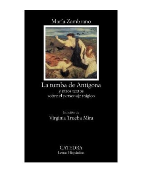 La tumba de Antígona y otros textos sobre el personaje trágico
