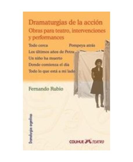 Dramatúrgias de la acción. Obras para teatro, intervenciones y performances