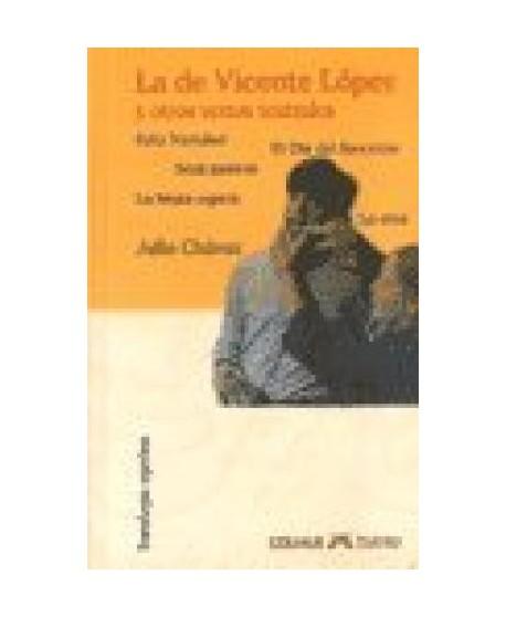 La de Vicente López y otros textos teatrales. Feliz Navidad. El Día del inocente. Será justicioa. La bruta espera. Lo otro