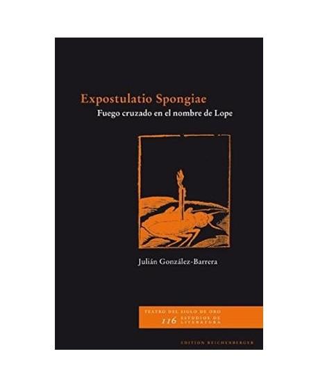 Expostulatio Spongiae - Fuego cruzado en el nombre de Lope
