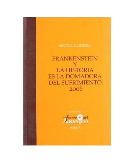 Frankenstein y La historia es la domadora del sufrimiento: 2006
