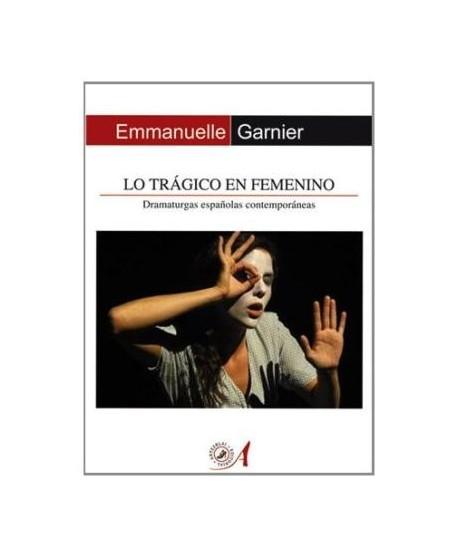 Lo trágico en femenino. Dramaturgas españolas contemporáneas