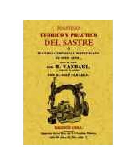 Manual teórico y práctico del sastre ó Tratado completo y simplificado de este arte