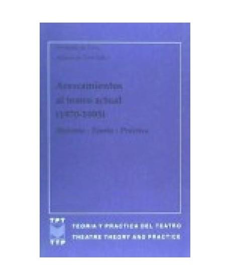 Acercamientos al teatro actual. Teoría y práctica (1970-1995)