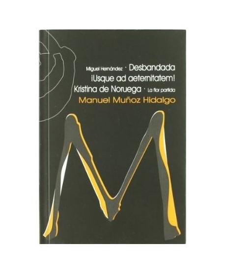 -Miguel Hernández- Desbandada- / ¡Usque ad aeternitatem! Kristina de Noruega -La flor partida-