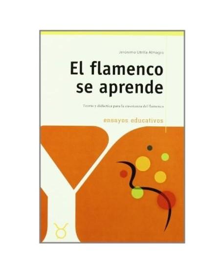 El flamenco se aprende. Teoría y didáctica para la enseñanza del flamenco.