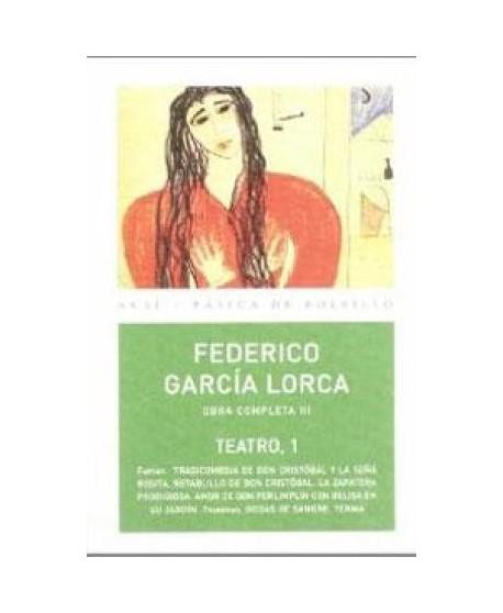 Federico García Lorca. Obra completa III. Teatro 1