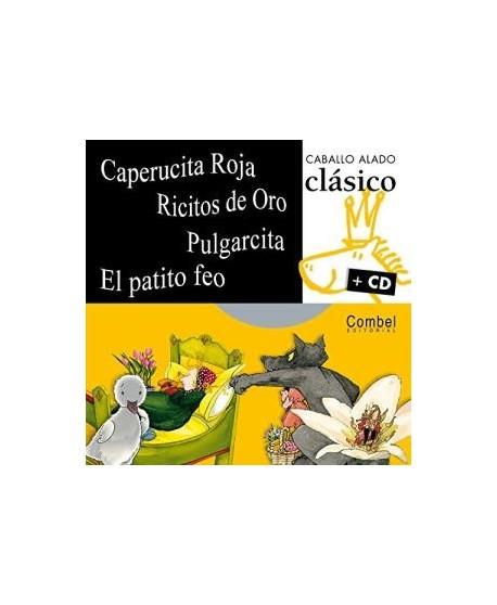 Caperucita roja/ Ricitos de oro/ Pilgarcita/ El patito feo