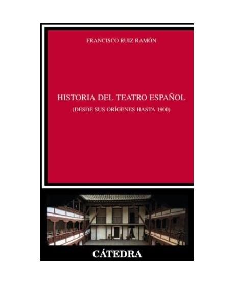 Historia del Teatro Español. (desde sus orígenes hasta 1900)