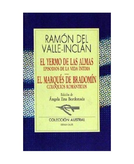 El Yermo de las alamas / El Marqués de Bradomín