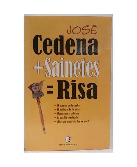 José Cedena más Sainetes igual Risa