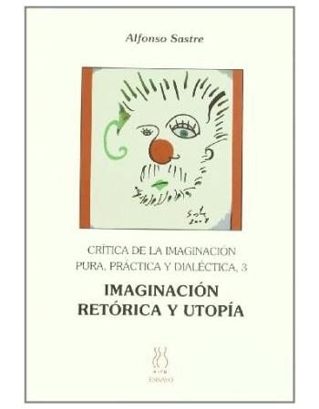 Imaginación, retórica y utopía