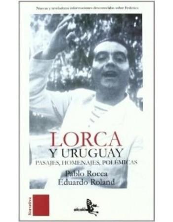 Lorca y Uruguay. Pasajes,...