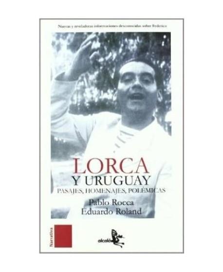 Lorca y Uruguay. Pasajes, homenajes, polémicas
