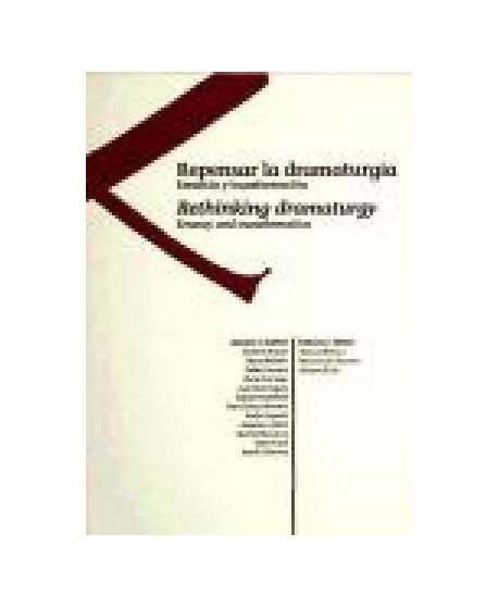 Repensar la dramaturgia / Rethinking dramaturgy