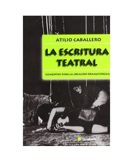 La escritura teatral. Elementos para la creación dramatúrgica.