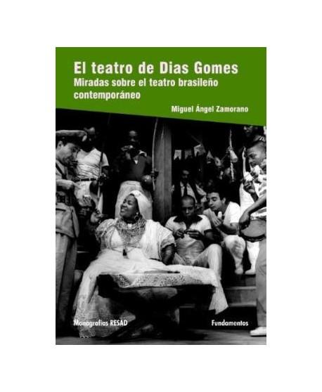 El teatro de Dias Gomes. Miradas sobre el teatro brasileño contemporáneo.