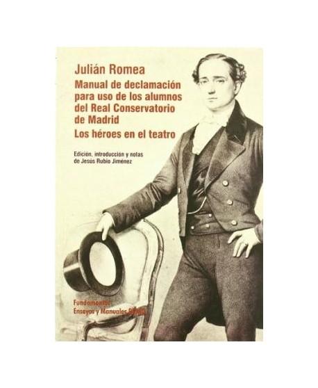 Julián Romea. Manual de Declamacion para uso de los alumnos de Real Conservatorio de Madrid.