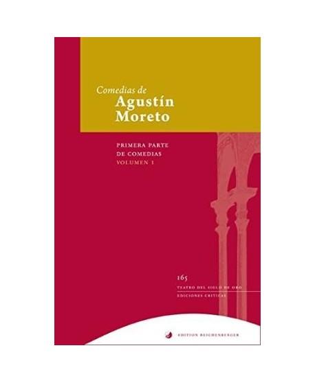 Comedias de Agustín Moreto. Primera Parte de Comedias. Vol. IV